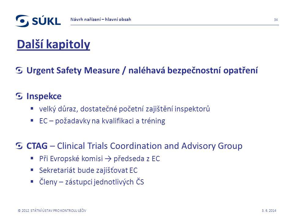 Další kapitoly Urgent Safety Measure / naléhavá bezpečnostní opatření Inspekce  velký důraz, dostatečné početní zajištění inspektorů  EC – požadavky