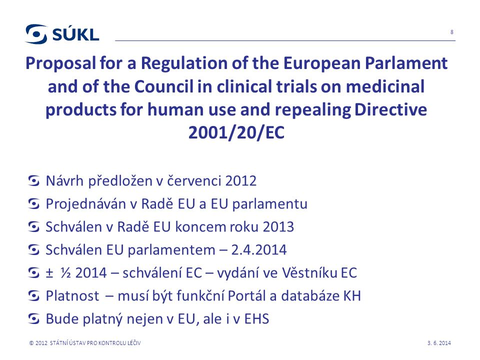Proposal for a Regulation of the European Parlament and of the Council in clinical trials on medicinal products for human use and repealing Directive
