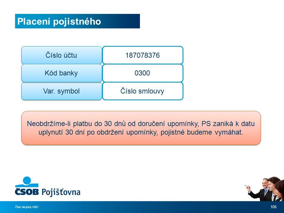 Placení pojistného 106 Číslo účtu Var.