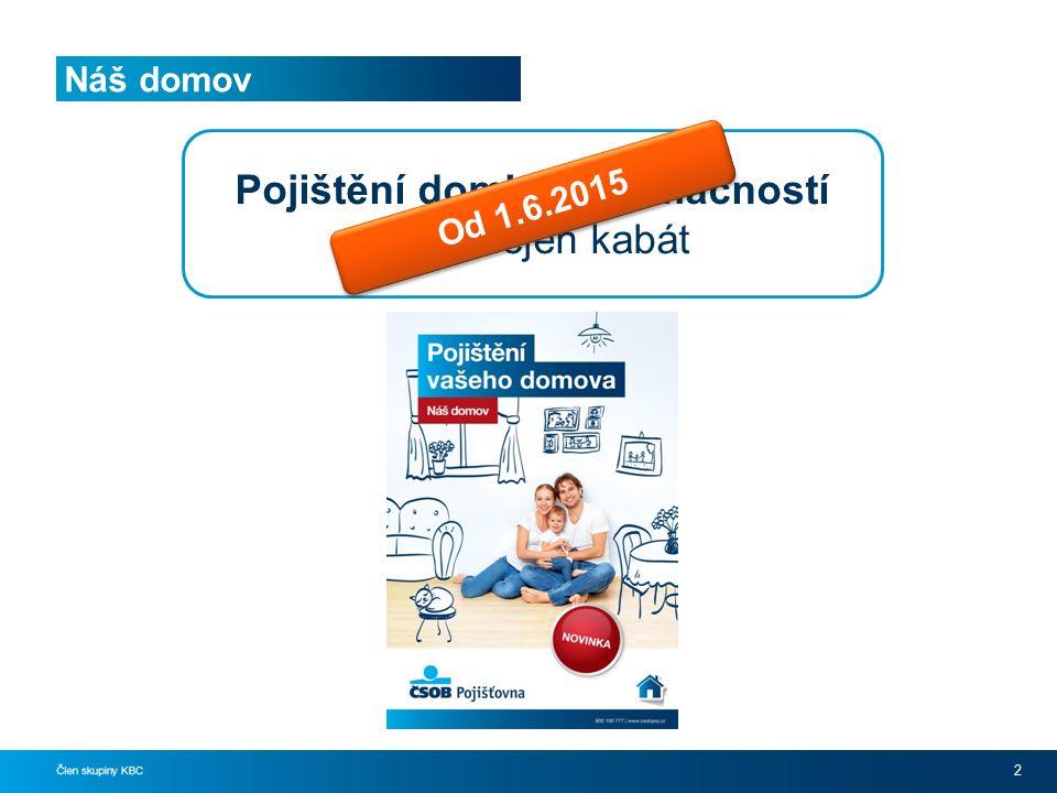 Náš domov 2 Pojištění domků a domácností mění nejen kabát Od 1.6.2015