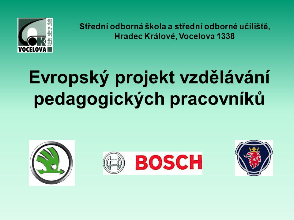 Evropský projekt vzdělávání pedagogických pracovníků Střední odborná škola a střední odborné učiliště, Hradec Králové, Vocelova 1338