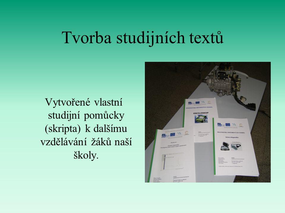 Tvorba studijních textů Vytvořené vlastní studijní pomůcky (skripta) k dalšímu vzdělávání žáků naší školy.