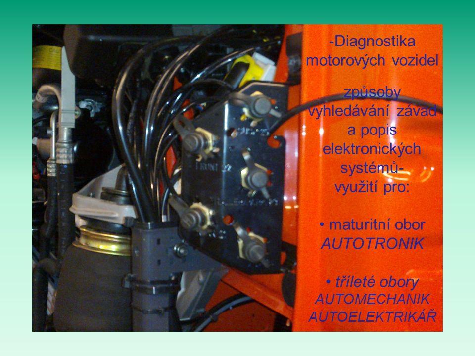 Vyžití diagnostických přístrojů na školních vozidlech a funkčních modelech Praktická výuka diagnostickými přístroji s využitím poskytnutých výukových materiálů.