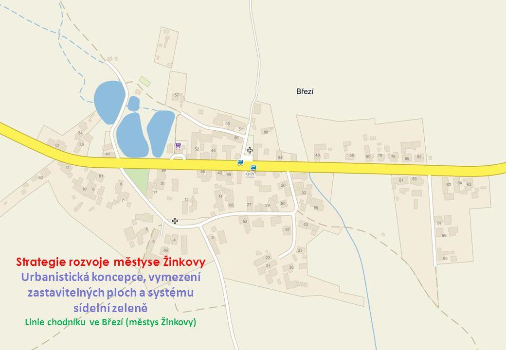 Strategie rozvoje městyse Žinkovy Urbanistická koncepce, vymezení zastavitelných ploch a systému sídelní zeleně Linie chodníku ve Březí (městys Žinkovy)