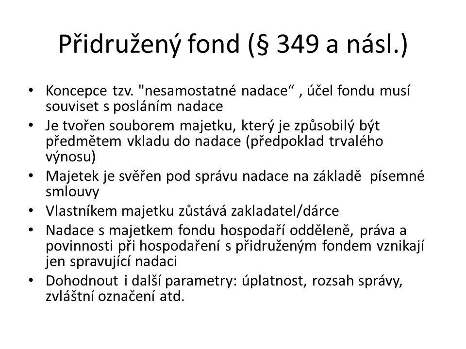 Přidružený fond (§ 349 a násl.) Koncepce tzv.