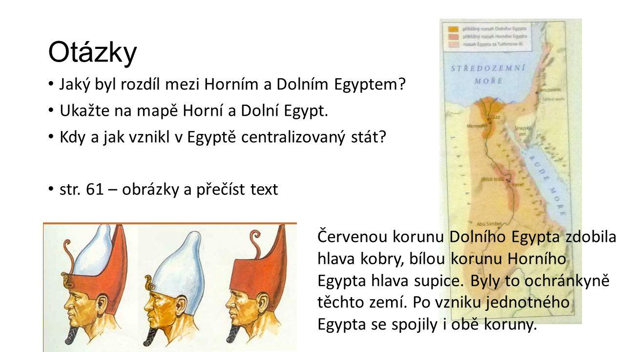 Otázky Jaký byl rozdíl mezi Horním a Dolním Egyptem.