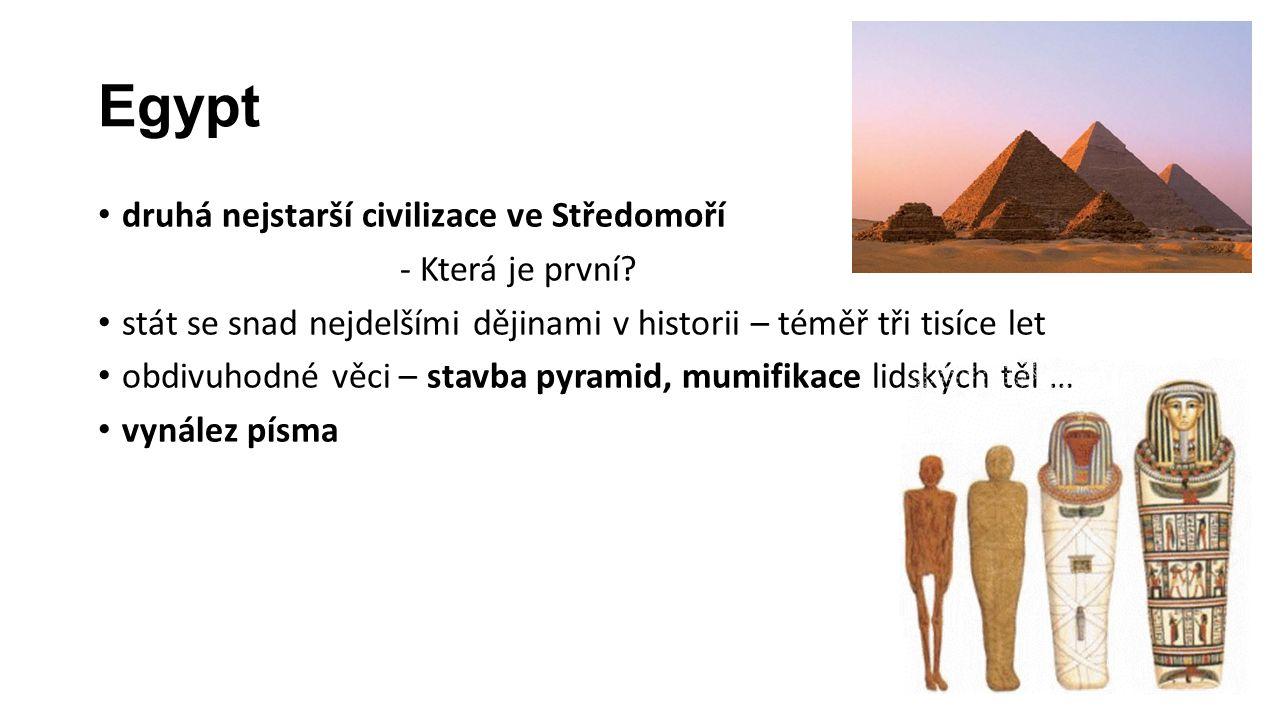 Egypt druhá nejstarší civilizace ve Středomoří - Která je první? stát se snad nejdelšími dějinami v historii – téměř tři tisíce let obdivuhodné věci –