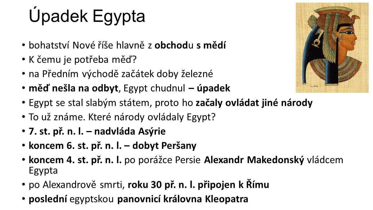 Úpadek Egypta bohatství Nové říše hlavně z obchodu s mědí K čemu je potřeba měď.