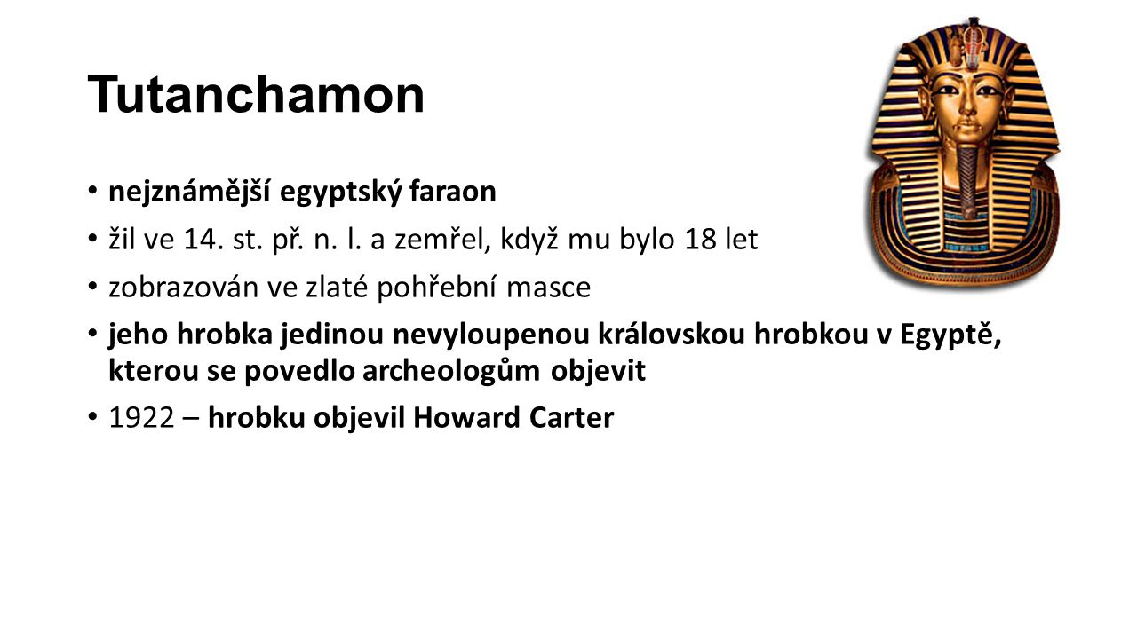 Tutanchamon nejznámější egyptský faraon žil ve 14.