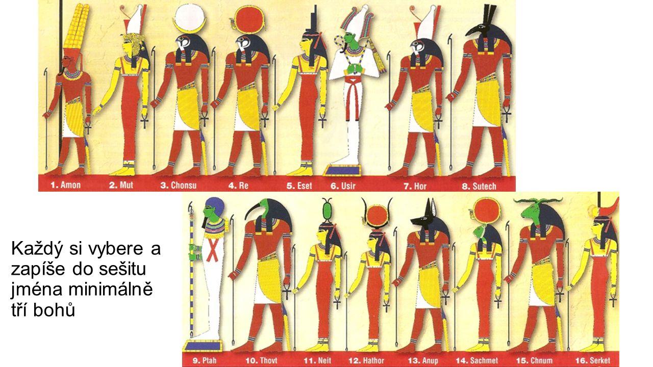Každý si vybere a zapíše do sešitu jména minimálně tří bohů