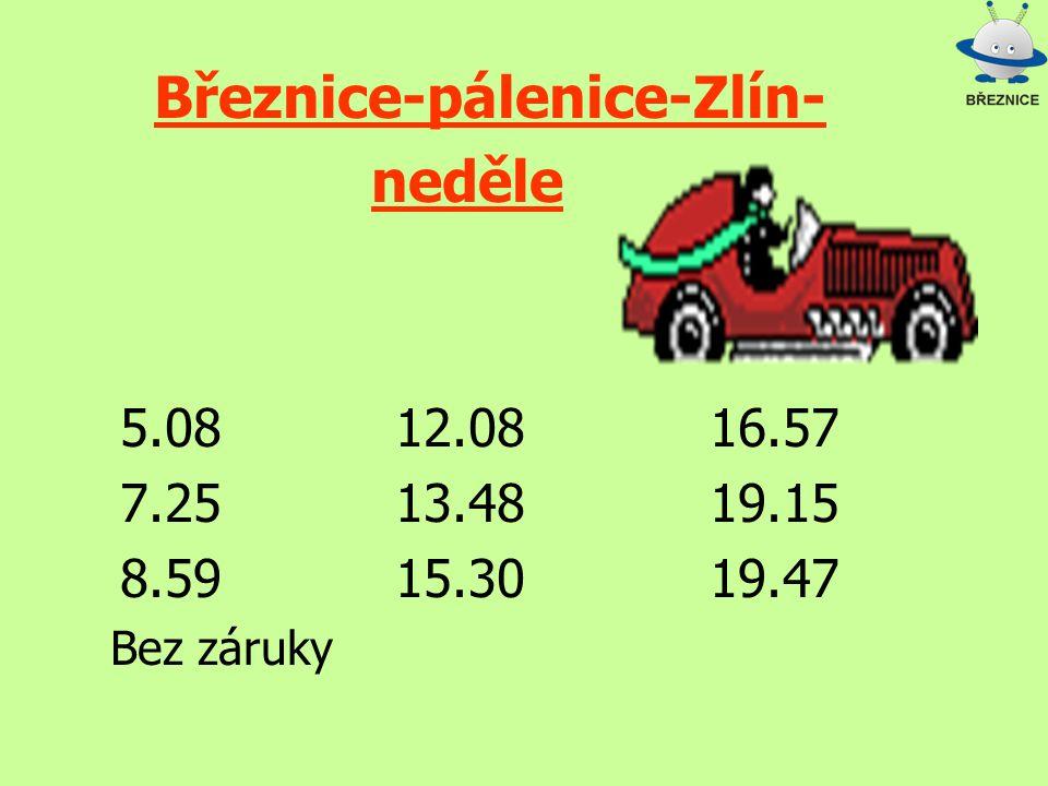Březnice-pálenice-Zlín- neděle 5.0812.0816.57 7.2513.4819.15 8.5915.3019.47 Bez záruky