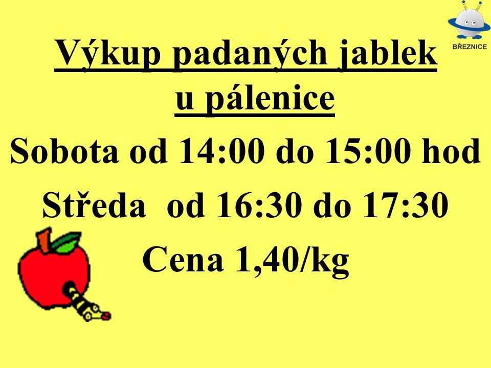 Výkup padaných jablek u pálenice Sobota od 14:00 do 15:00 hod Středa od 16:30 do 17:30 Cena 1,40/kg