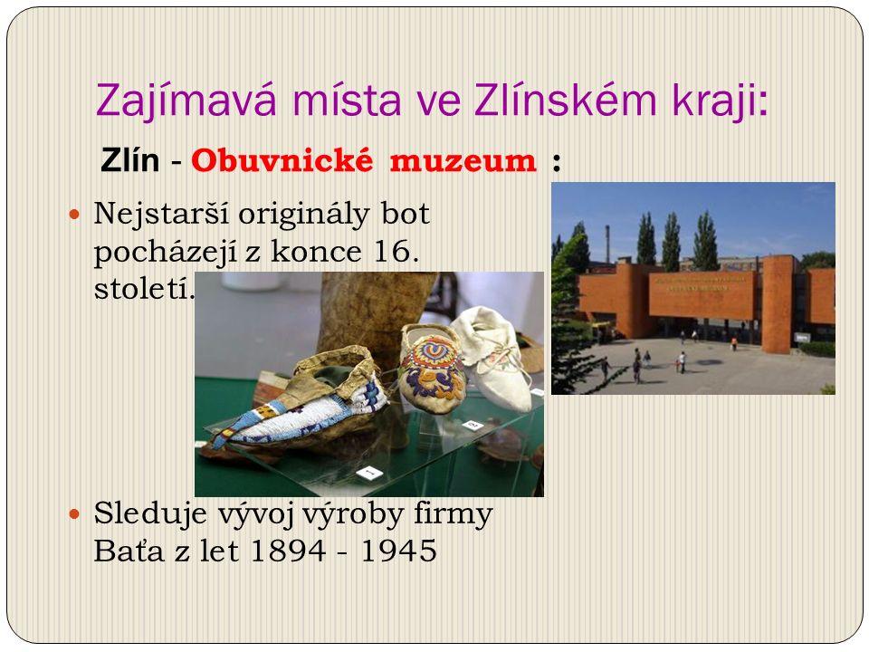 Zajímavá místa ve Zlínském kraji: Nejstarší originály bot pocházejí z konce 16.