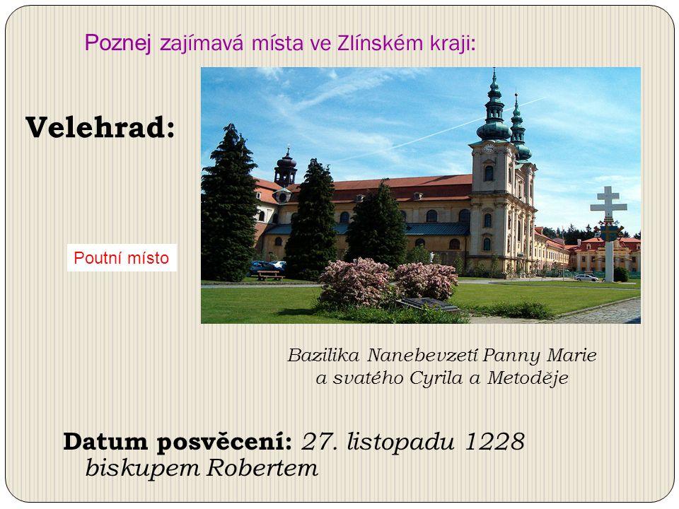 Poznej z ajímavá místa ve Zlínském kraji: Datum posvěcení: 27.