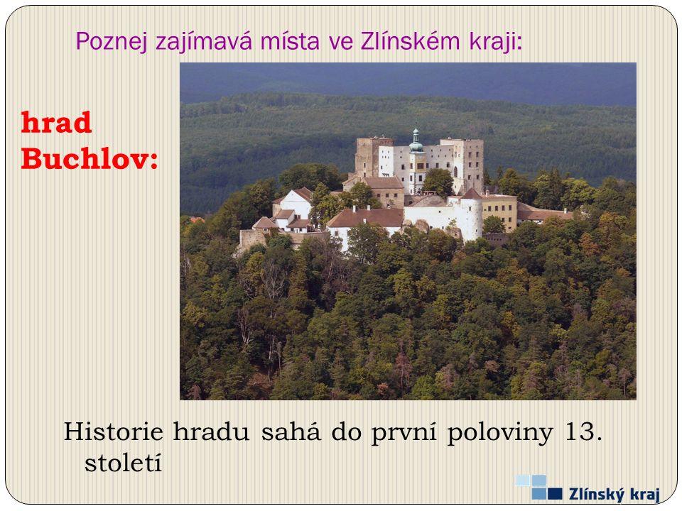 Poznej zajímavá místa ve Zlínském kraji: Historie hradu sahá do první poloviny 13.