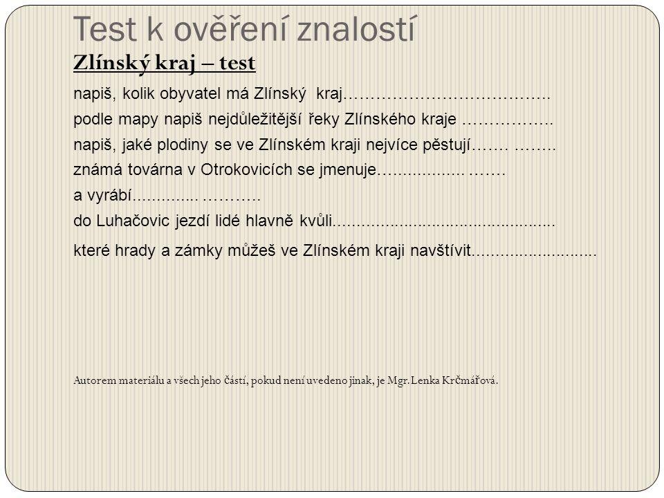 Test k ověření znalostí Zlínský kraj – test napiš, kolik obyvatel má Zlínský kraj………………………………..