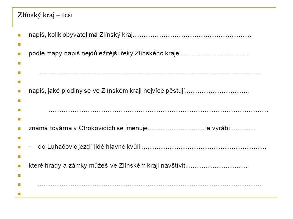 Zlínský kraj – test napiš, kolik obyvatel má Zlínský kraj.................................................................