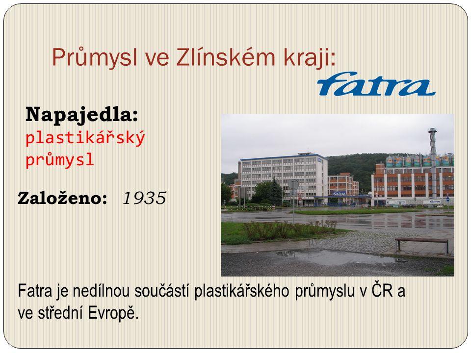 Průmysl ve Zlínském kraji: Založeno: 1935 Napajedla: plastikářský průmysl Fatra je nedílnou součástí plastikářského průmyslu v ČR a ve střední Evropě.