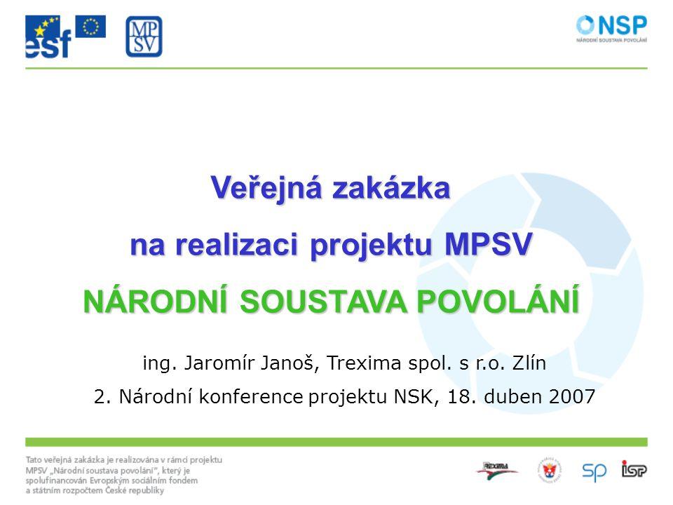 Veřejná zakázka na realizaci projektu MPSV NÁRODNÍ SOUSTAVA POVOLÁNÍ ing.