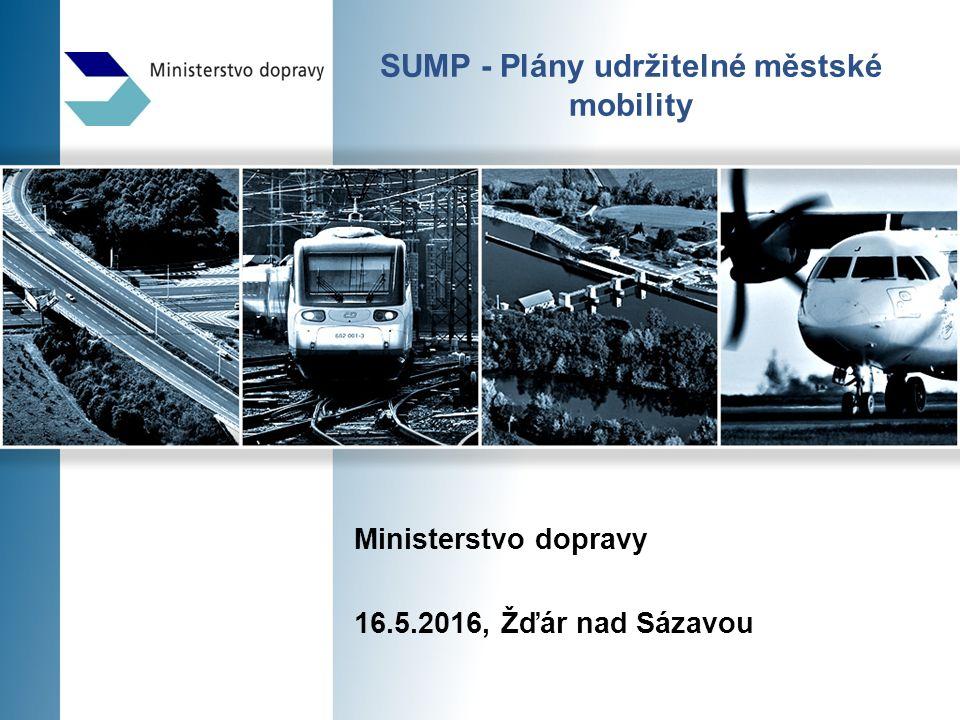 SUMP - Plány udržitelné městské mobility Ministerstvo dopravy 16.5.2016, Žďár nad Sázavou