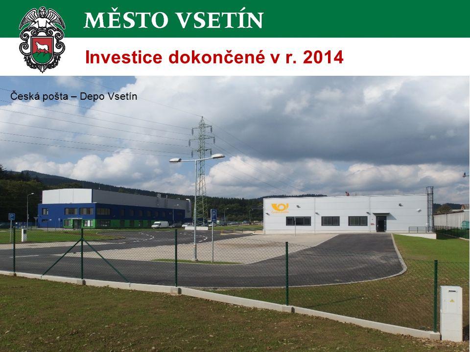 Investice dokončené v r. 2014 Česká pošta – Depo Vsetín