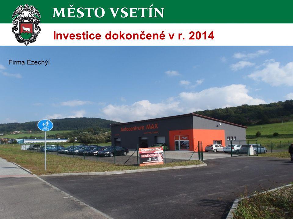 Investice dokončené v r. 2014 Firma Ezechýl