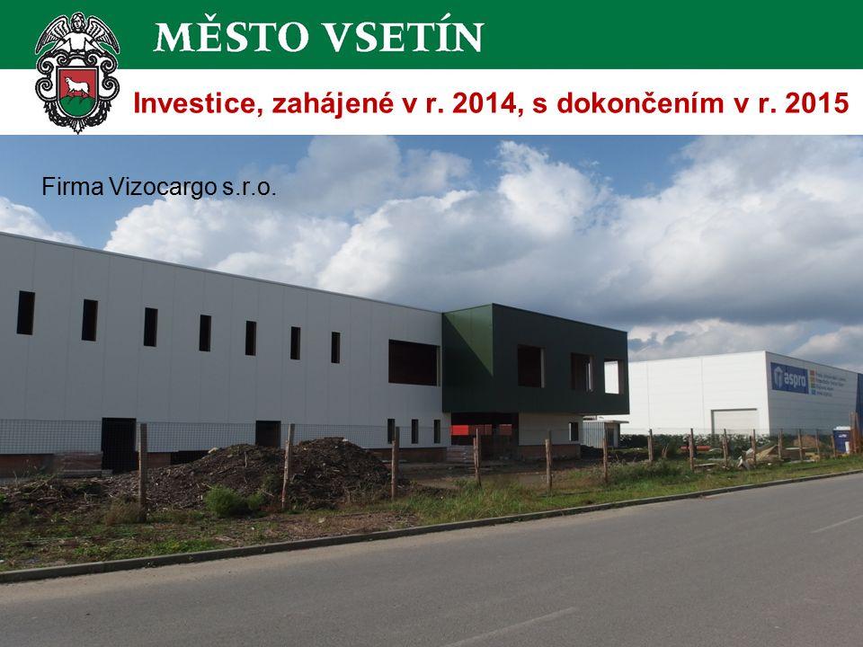 Investice, zahájené v r. 2014, s dokončením v r. 2015 8 Firma Vizocargo s.r.o.