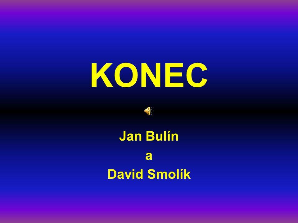 KONEC Jan Bulín a David Smolík