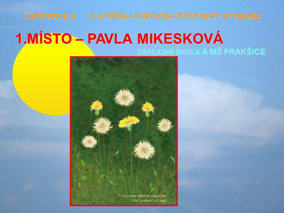 1.MÍSTO – PAVLA MIKESKOVÁ ZÁKLADNÍ ŠKOLA A MŠ PRAKŠICE KATEGORIE II.