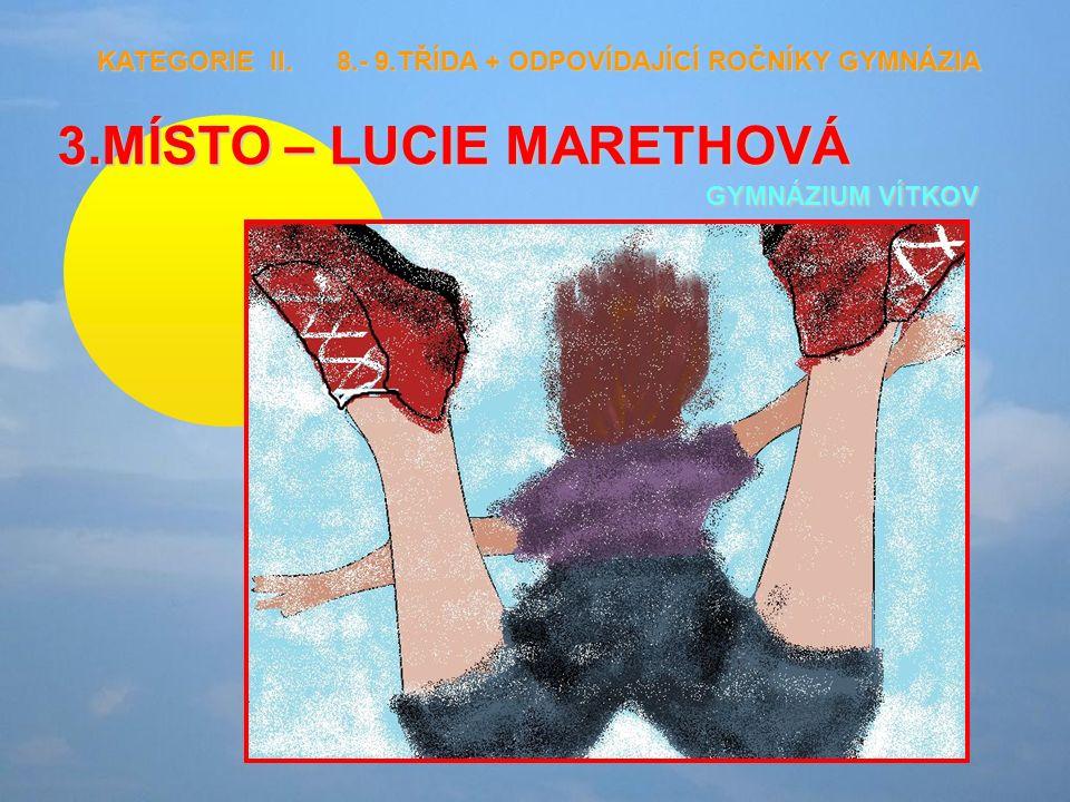 3.MÍSTO – LUCIE MARETHOVÁ GYMNÁZIUM VÍTKOV KATEGORIE II.