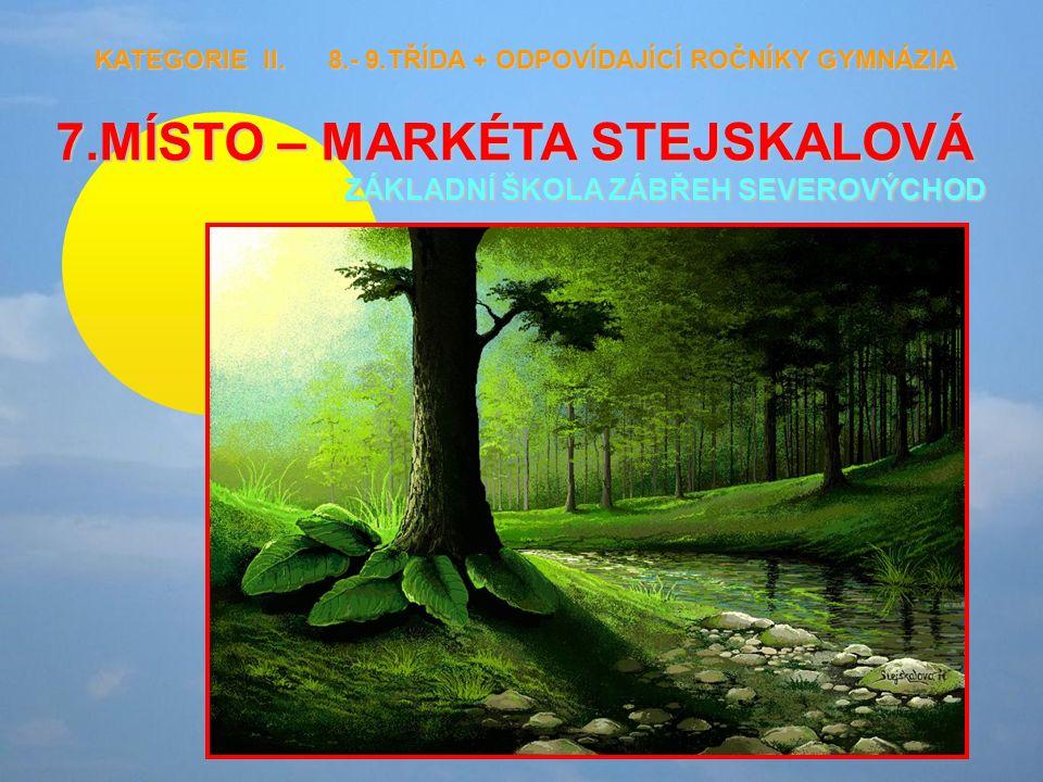 7.MÍSTO – MARKÉTA STEJSKALOVÁ ZÁKLADNÍ ŠKOLA ZÁBŘEH SEVEROVÝCHOD KATEGORIE II.