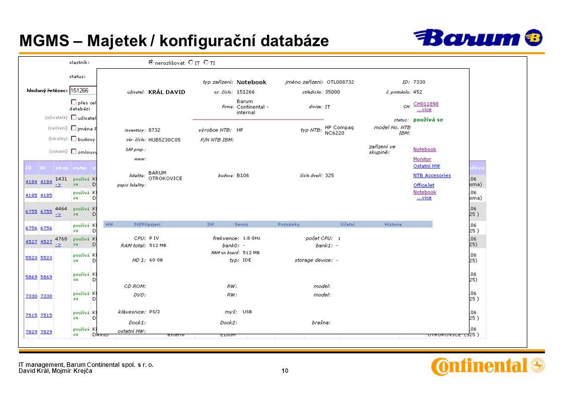 IT management, Barum Continental spol. s r. o. David Král, Mojmír Krejča10 MGMS – Majetek / konfigurační databáze