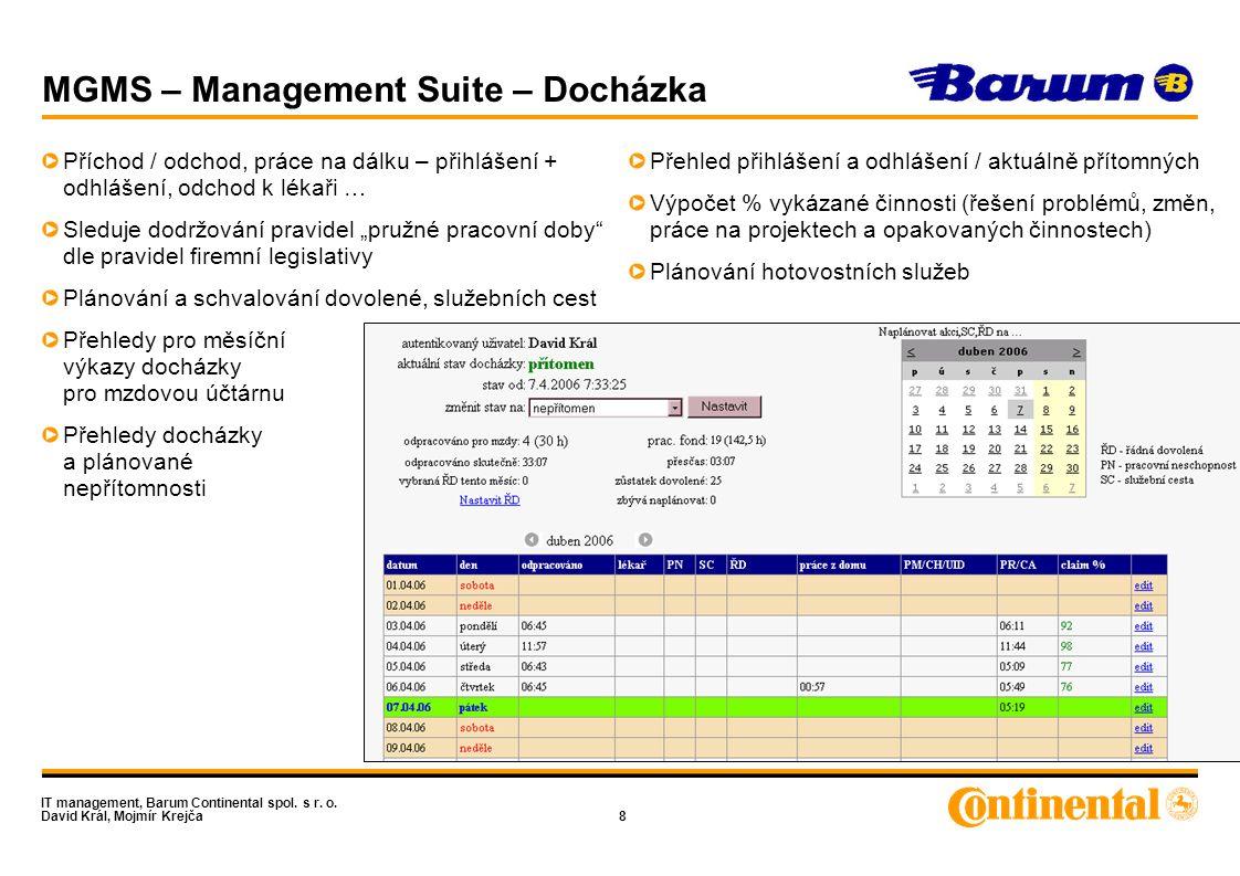 IT management, Barum Continental spol. s r. o. David Král, Mojmír Krejča9 MGMS – Přehledy docházky