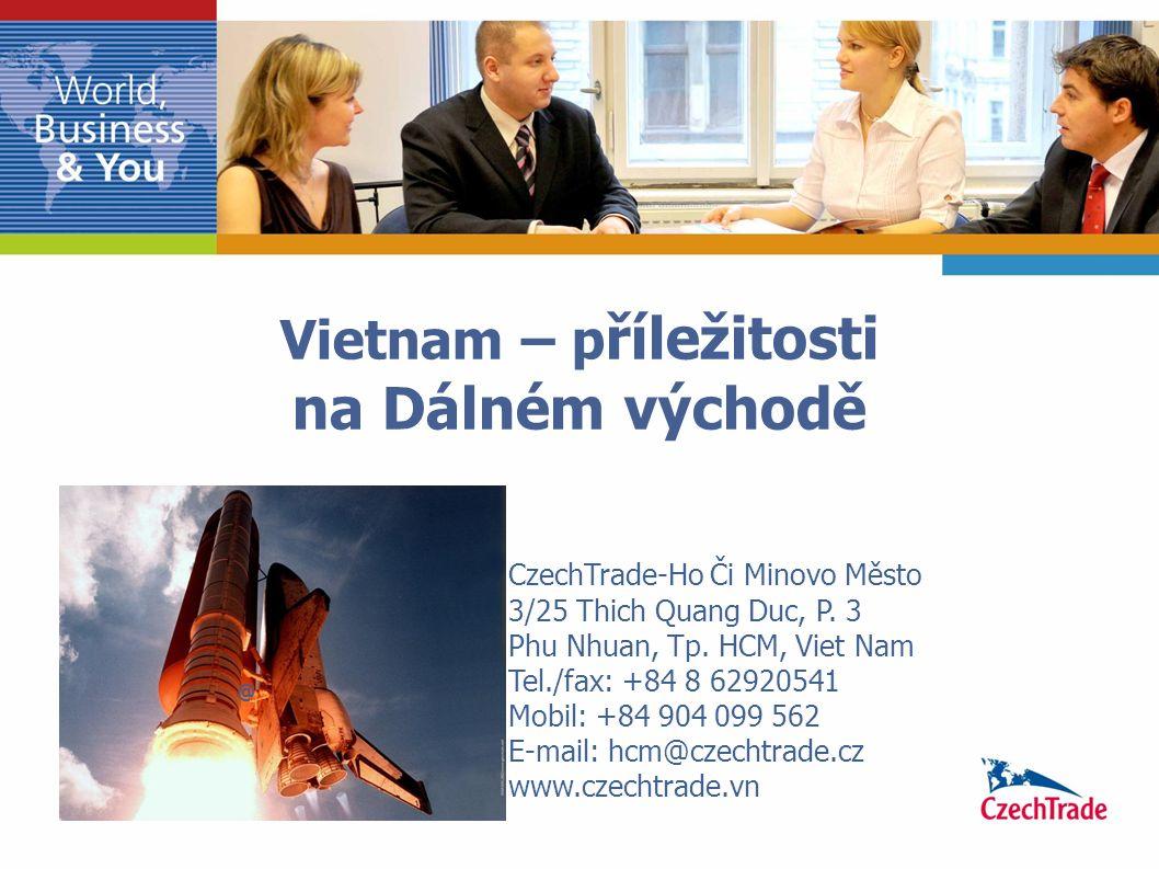 2 Zahraniční obchod Vietnamu Zahraniční obchod Vietnamu představuje přibližně dvojnásobek objemu zahraničního obchodu České republiky.
