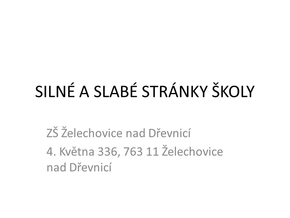 SILNÉ A SLABÉ STRÁNKY ŠKOLY ZŠ Želechovice nad Dřevnicí 4.