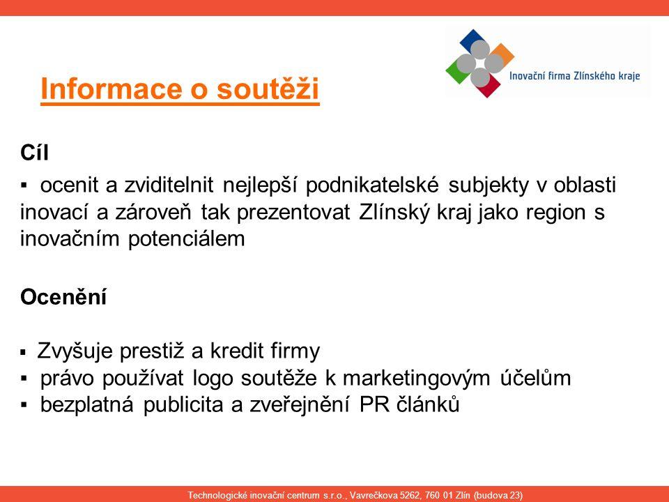 Informace o soutěži Cíl ▪ ocenit a zviditelnit nejlepší podnikatelské subjekty v oblasti inovací a zároveň tak prezentovat Zlínský kraj jako region s
