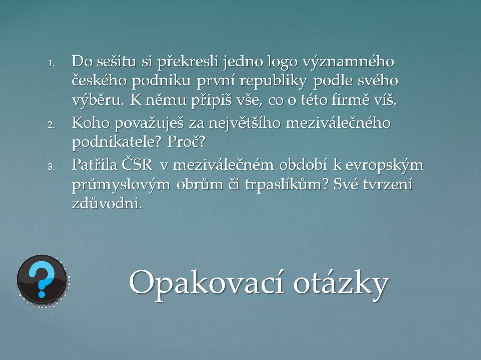 1. Do sešitu si překresli jedno logo významného českého podniku první republiky podle svého výběru.