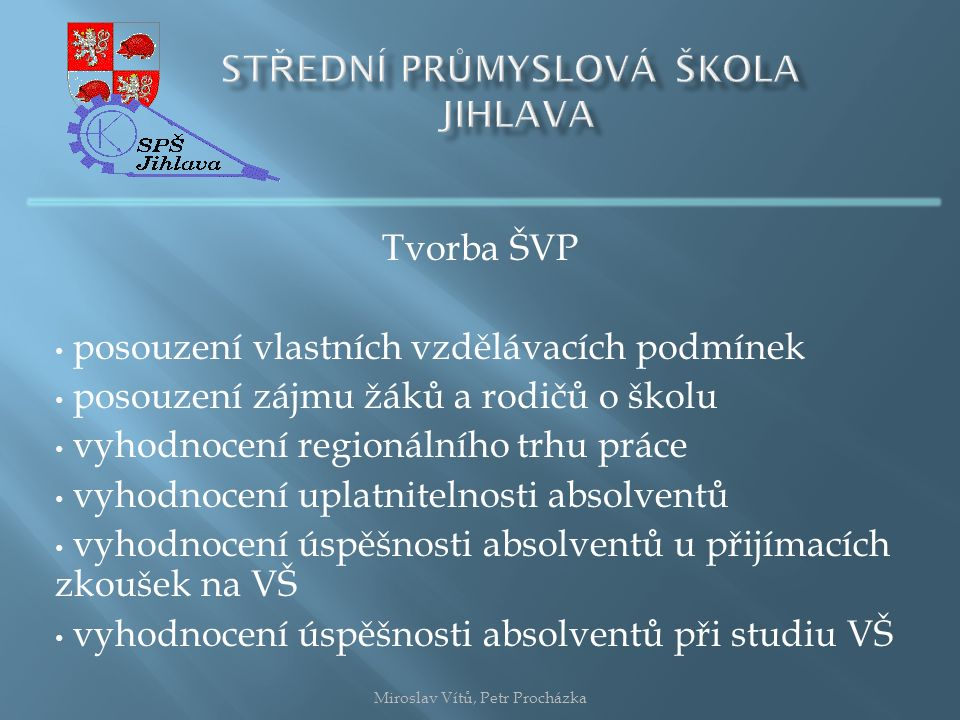 Očekávané přínosy sociálního partnerství Miroslav Vítů, Petr Procházka