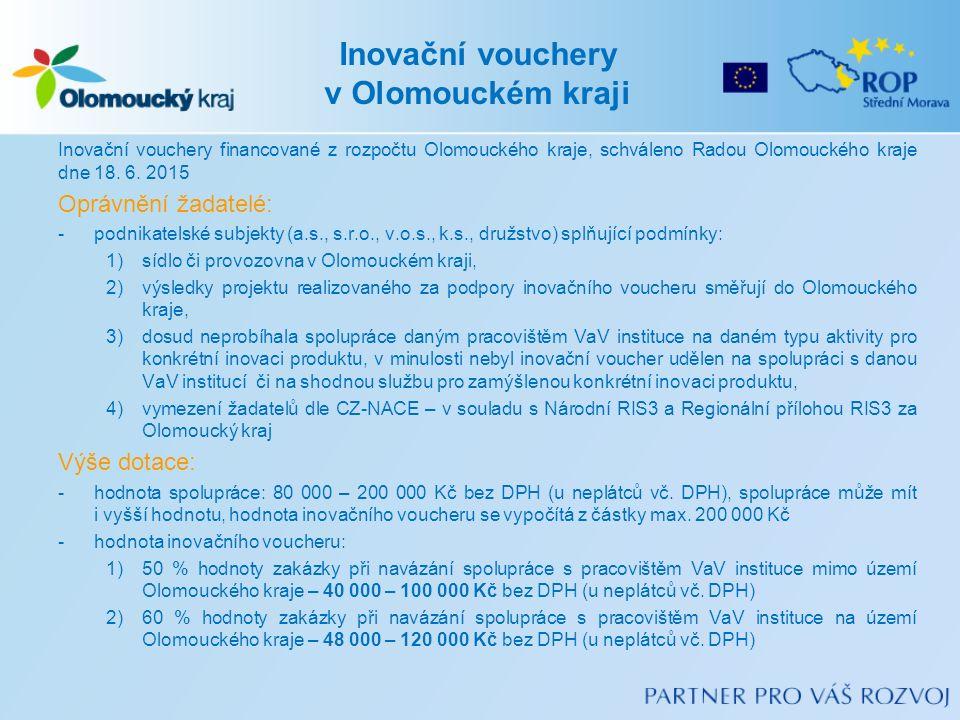 Inovační vouchery v Olomouckém kraji Inovační vouchery financované z rozpočtu Olomouckého kraje, schváleno Radou Olomouckého kraje dne 18.