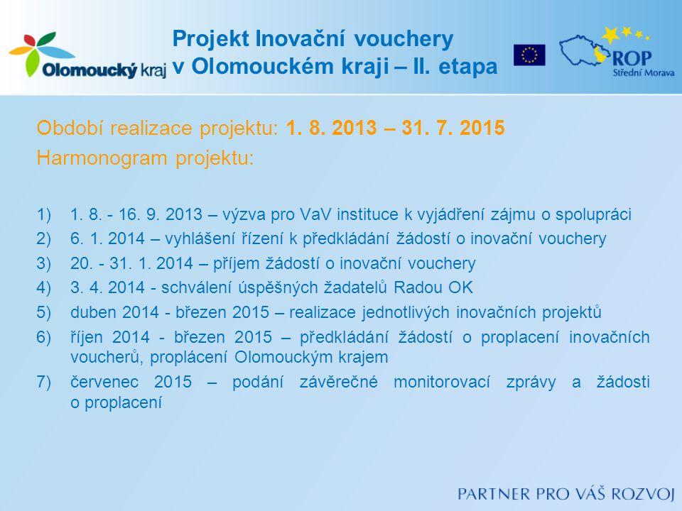 Období realizace projektu: 1. 8. 2013 – 31. 7. 2015 Harmonogram projektu: 1)1.