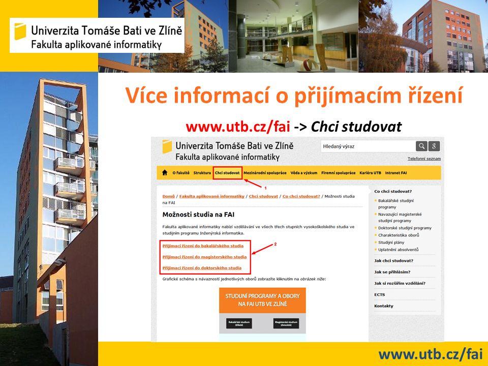 www.utb.cz/fai Více informací o přijímacím řízení www.utb.cz/fai -> Chci studovat