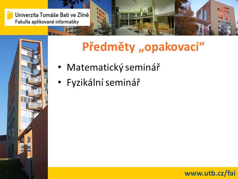 """www.utb.cz/fai Předměty """"opakovací Matematický seminář Fyzikální seminář"""