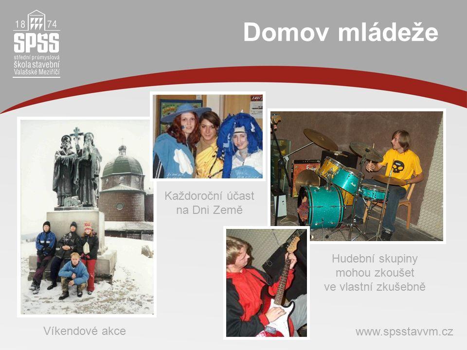 Domov mládeže Víkendové akce Každoroční účast na Dni Země Hudební skupiny mohou zkoušet ve vlastní zkušebně www.spsstavvm.cz