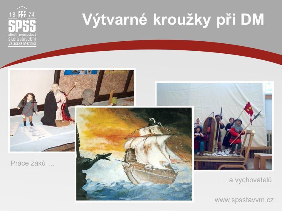 Výtvarné kroužky při DM Práce žáků … … a vychovatelů. www.spsstavvm.cz