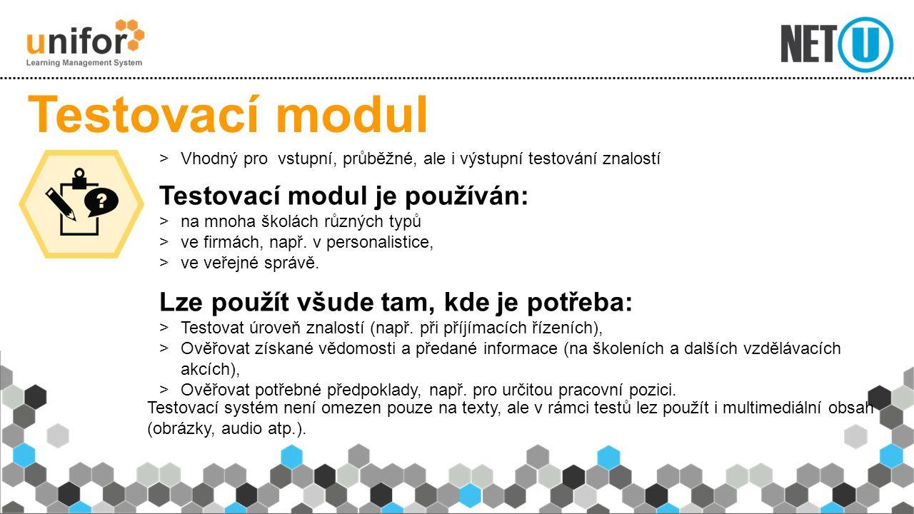 Testovací modul  Vhodný pro vstupní, průběžné, ale i výstupní testování znalostí Testovací modul je používán:  na mnoha školách různých typů  ve fi