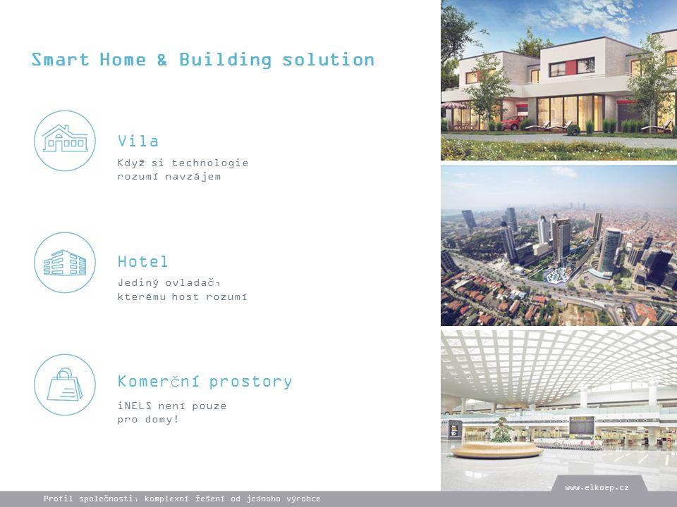 Vila Hotel Komerční prostory Smart Home & Building solution Když si technologie rozumí navzájem Jediný ovladač, kterému host rozumí iNELS není pouze pro domy.