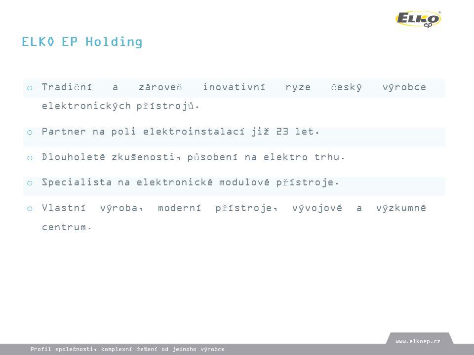 www.elkoep.cz o Tradiční a zároveň inovativní ryze český výrobce elektronických přístrojů.