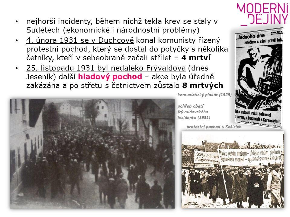 nejhorší incidenty, během nichž tekla krev se staly v Sudetech (ekonomické i národnostní problémy) 4.