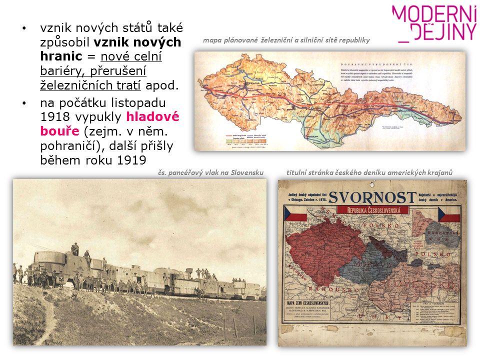 vznik nových států také způsobil vznik nových hranic = nové celní bariéry, přerušení železničních tratí apod.