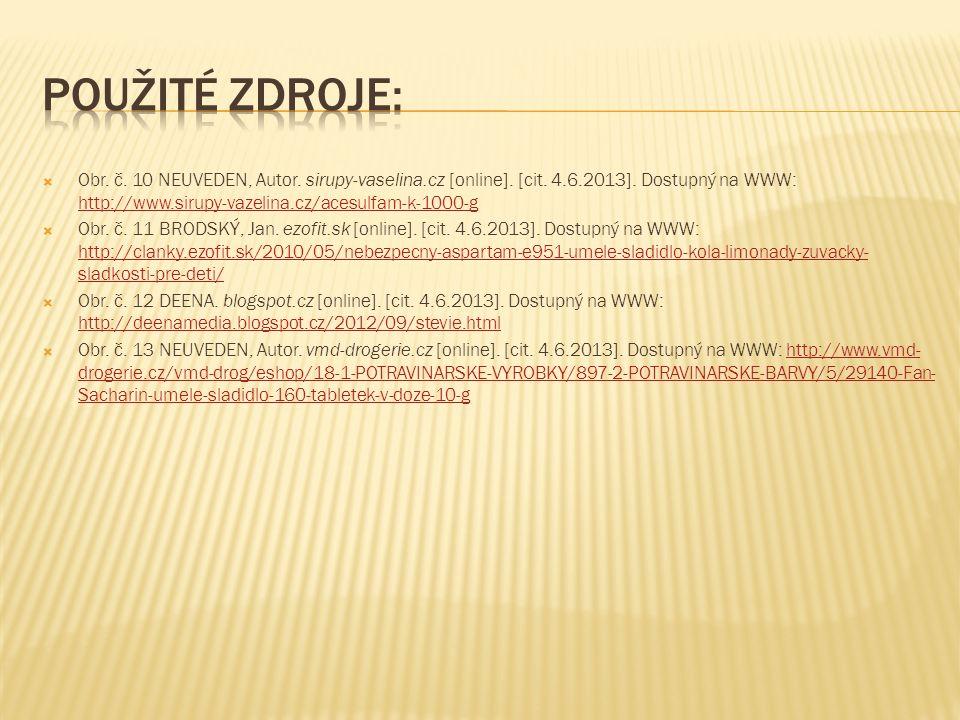  Obr. č. 10 NEUVEDEN, Autor. sirupy-vaselina.cz [online]. [cit. 4.6.2013]. Dostupný na WWW: http://www.sirupy-vazelina.cz/acesulfam-k-1000-g http://w